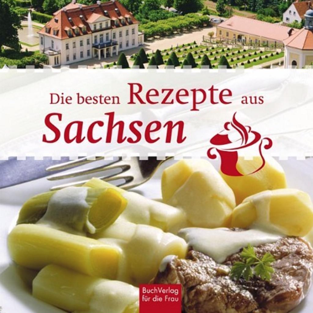 """uch """"Die besten Rezepte aus Sachsen"""" von Ute Scheffler_erschienen im BuchVerlag für die Frau"""